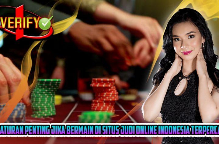 Ini_Aturan_Penting_Jika_Bermain_di_Situs_Judi_Online_Indonesia_Terpercaya